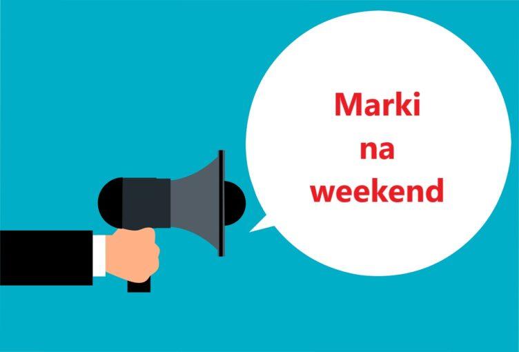 Marki na weekend